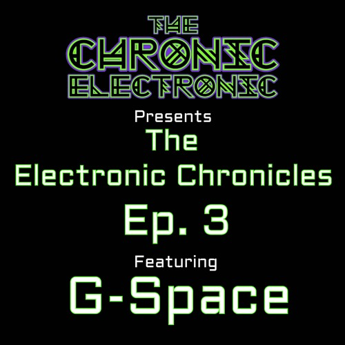 TCE: The Electronic Chronicles ep.3 featuring G-Space