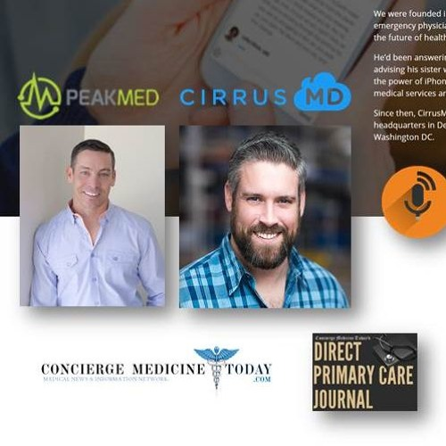 EP. 114 | DocPreneur Podcast | Meet PeakMed DPC and CirrusMD