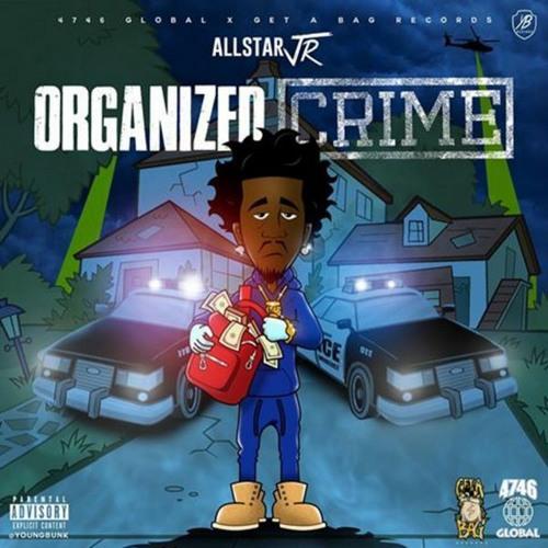 """AllStar JR """"ORGANIZED CRIME"""""""