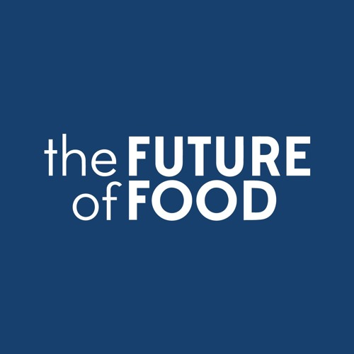 Future of Food Podcast