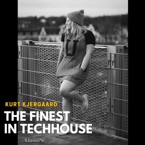 The Finest In Techhouse  Mixed by Kurt Kjergaard