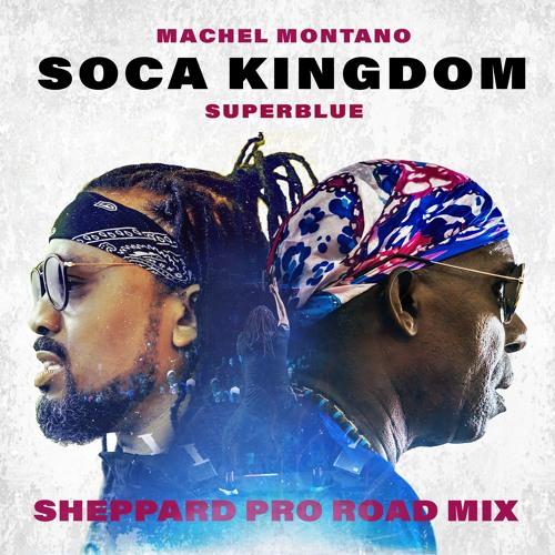 Machel Montano x Superblue - Soca Kingdom - SheppardPro Road Mix