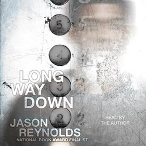 LONG WAY DOWN by Jason Reynolds, read by Jason Reynolds