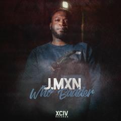 JMXN - WHO BADDER