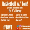 Basketball w/ Tom - Ep. 4: The Struggle Is Very Real! #BWT