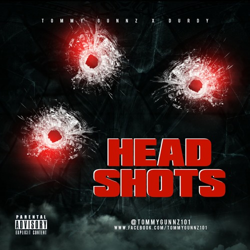 Tommy Gunnz - HeadShots ft Durdy...Produced by Vic Grimes