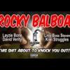 Rocky Balboa - LBS And Kiwi Struggles Feat David Verity And Layzie Bone (Mastered) 2
