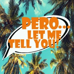 Ep 1. Pero...Get to Know Us