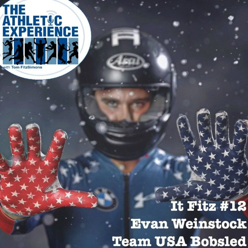 It Fitz #12 - Evan Weinstock - 2018 Olympian - Team USA Bobsled - De