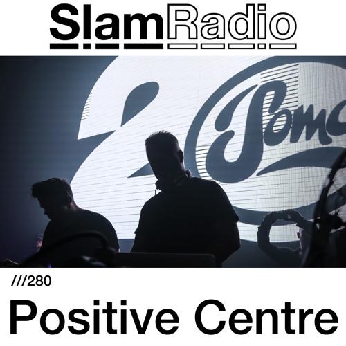 #SlamRadio - 280 - Positive Centre