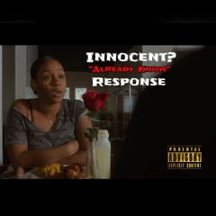 """Already Know"" Response (Kiyanne/Innocent?)"
