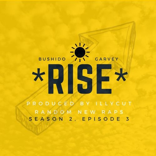Rise (prod. illSB) [Random New Raps: Season 2, Episode 3]