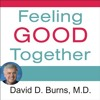Feeling Good Together By David D. Burns Audiobook Excerpt