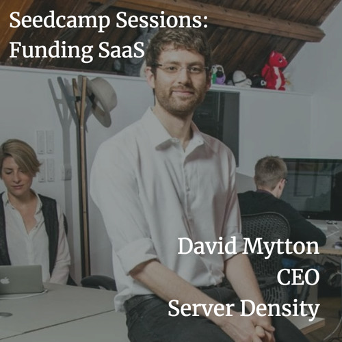 Seedcamp Sessions: David Mytton on SaaS funding
