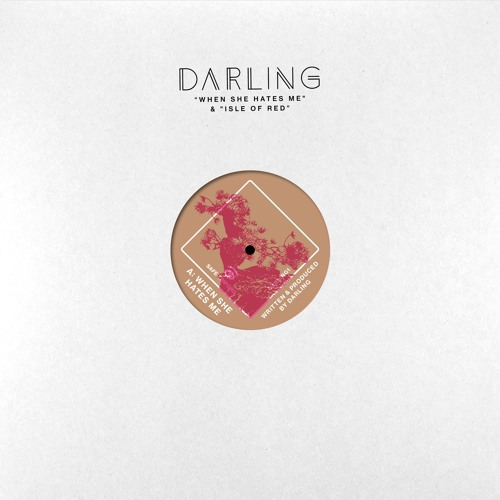 DARLING1 - Darling - When She Hates Me / Isle Of Red