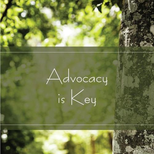 Advocacy is Key