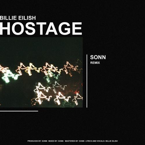 billie eilish - hostage (sonn remix)