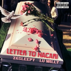 Z6Sleepy x Lu Willy - Letter To Nacari