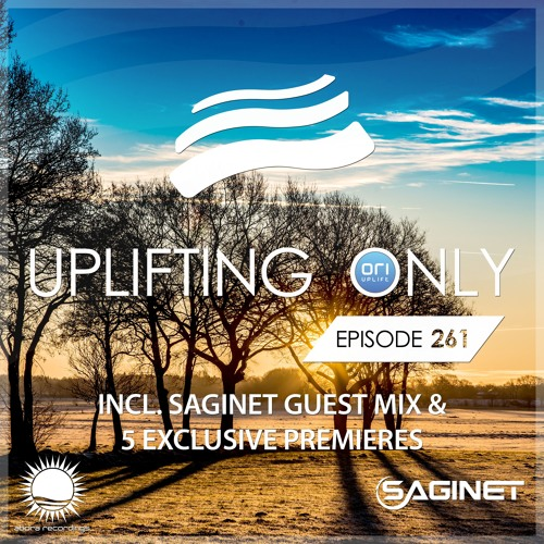 Uplifting Only 261 (incl. Saginet Guestmix) (Feb 8, 2018) [All Instrumental]