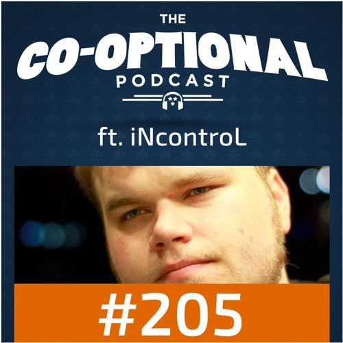 The Co-Optional Podcast Ep. 205 ft. iNcontroL [strong language] -  February 8th, 2018