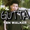 YBN Walker - Gutta (Prod. By A4damoney)