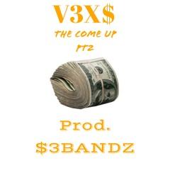 V3X$ - The Come Up PT2