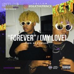 #Forever (My Love) [prod. By K Swisha] | IG @SILKTHEPRINCE