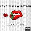 love in slow motion