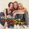 Atomic Kitten - Whole Again (X-NiiX Bootleg)