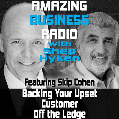Backing Your Customer Off the Ledge - Featuring Guest Skip Cohen
