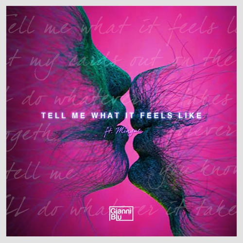 Gianni Blu - Tell Me What It Feels Like (Ft. Mingue)