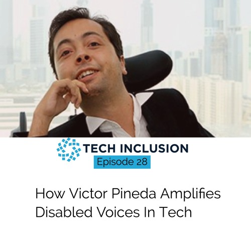 How Victor Pineda Amplifies Disabled Voices in Tech