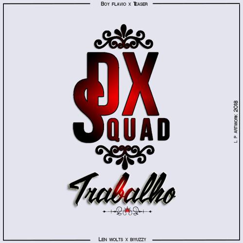 Dxsquad - Trabalho (Prod.By Atitude Records)