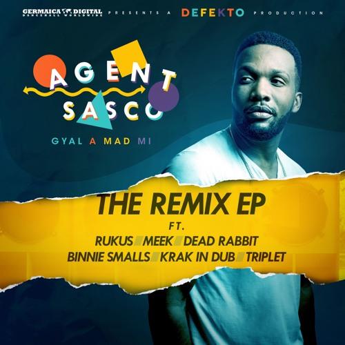 Agent Sasco - Gyal A Mad Mi (The Remix EP)