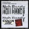 Calvin Harris Feat. PARTYNEXTDOOR - Nuh Ready Nuh Ready (Colin Jay House Loft Re Edit)