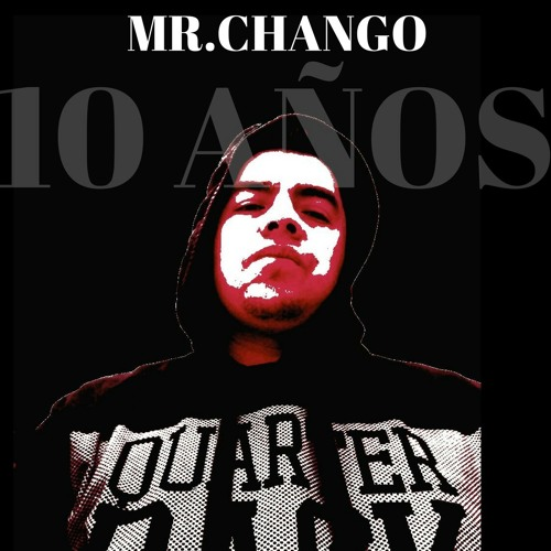 Live Me High -MR CHANGO -10 años