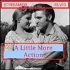 Streamer ft. Elvis Presley -A little more action (soft porn version) free download