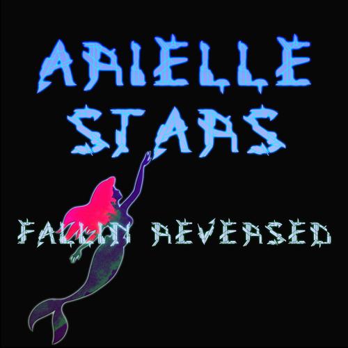 Arielle Stars - Fallin Reversed