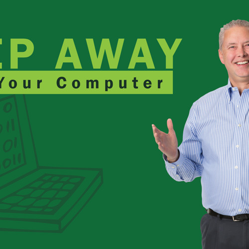 Step Away From Your Computer - Thoughts From Kevin