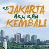 KEMBALI KE JAKARTA (Koes Plus/COVER ERIE SETIAWAN)