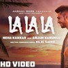 LA LA LA NEHA KAKKAR & ARJUN KANUNGO REMIX SAM 559ENT PRODUCTION