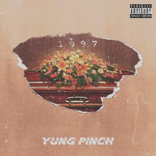 @YungPinch - 1997 [Prod. @CharlieHandsom3]