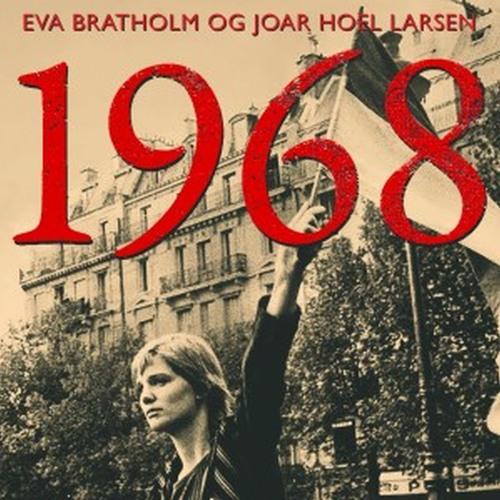 #92: Eva Bratholm og Joar Hoel Larsen om året 1968