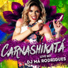 DJ Má Rodrigues - CARNASHIKATÁ @LIVE SET
