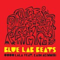 Blue Lab Beats Oooo Lala (Feat. Kaidi Akinnibi) Artwork