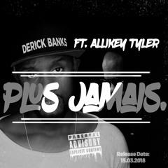 Derick Banks FT. Allikey Tyler - Plus jamais 2018 FULL TRACK LOW QUALITY