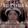 Victoria Coronation Music by Martin Phipps