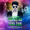 Tor Kotha - Darshan Raval - Tera Zikr - Dj Smanz D And Dj Soobs