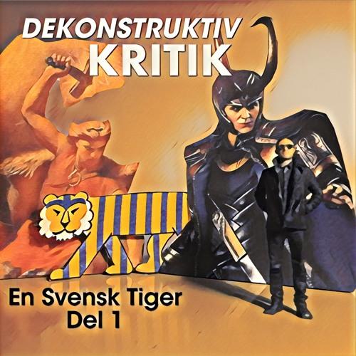 En Svensk Tiger Del 1 DEKONSTRUKTIV KRITIK Aron Flam