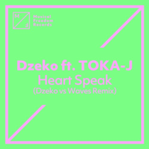 Dzeko ft. TOKA-J - Heart Speak (Dzeko vs Waves Remix)